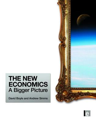 The New Economics By Boyle, David/ Simms, Andrew
